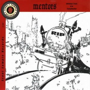 The Mentors - Oblivion Train / Cornshucker cover art