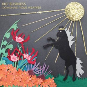 Big Business - Command Your Weather cover art