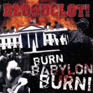 Bloodclot! - Burn Babylon Burn! cover art