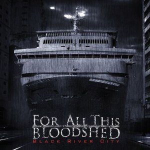 For All This Bloodshed - Black River City cover art