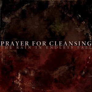 Prayer for Cleansing - The Rain in Endless Fall cover art