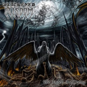 Blackened Wisdom - The Angels Are Crying cover art