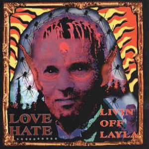 Love/Hate - Livin' Off Layla cover art