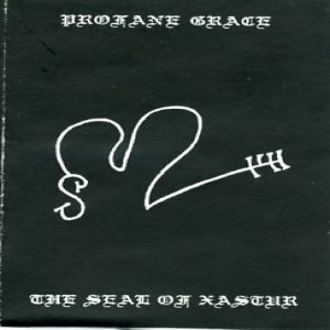Profane Grace - The Seal of Xastur cover art
