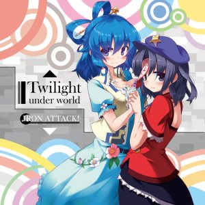Iron Attack! - Twilight Under World cover art