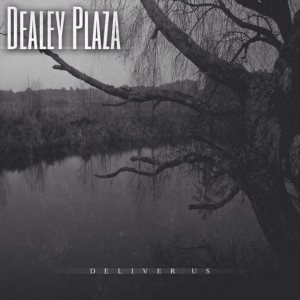 Dealey Plaza - Deliver Us cover art