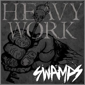 Swamps - Heavy Work cover art