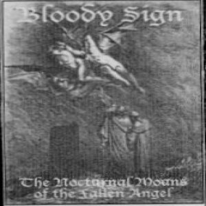 Bloody Sign - The Nocturnal Moans of the Fallen Angel cover art