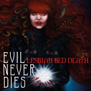 Lesbian Bed Death - Evil Never Dies cover art
