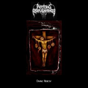 Rotting Repugnancy - Divine Heresy cover art