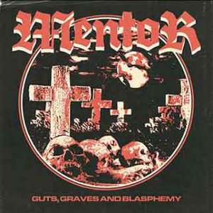 Mentor - Guts, Graves and Blasphemy cover art