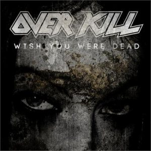 Overkill - Wish You Were Dead cover art