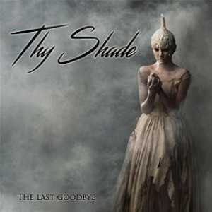 Thy Shade - The Last Goodbye cover art