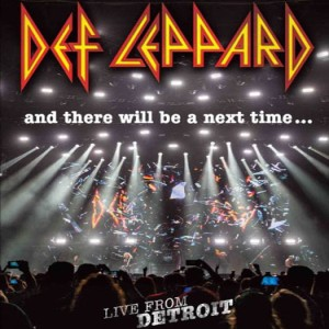 Def Leppard - And There Will Be a Next Time… Live in Detroit cover art