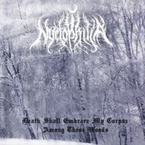 Nyctophilia - Death Shall Embrace My Corpse Among These Woods cover art