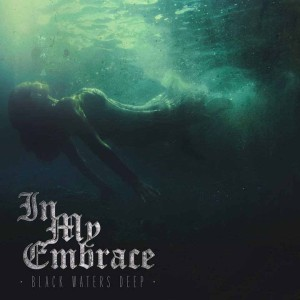 In My Embrace - Black Waters Deep cover art