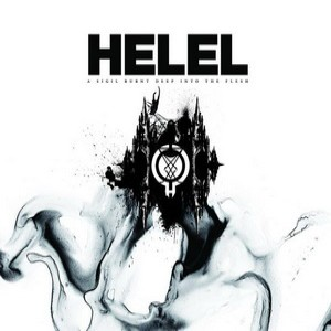 Helel - A Sigil Burnt Deep into the Flesh cover art