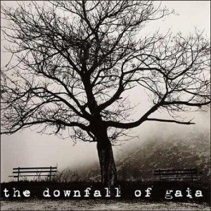 Downfall of Gaia - The Downfall of Gaia cover art