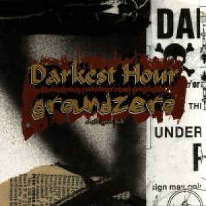Darkest Hour - Darkest Hour / Groundzero cover art