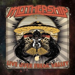 Mothership - Live Over Freak Valley cover art