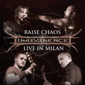 Irreverence - Raise Chaos - Live in Milan cover art