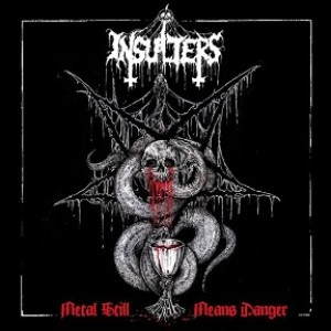 Insulters - Metal Still Means Danger cover art
