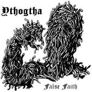 Ythogtha - False Faith cover art
