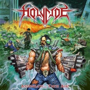 Holycide - Annihilate... Then Ask! cover art