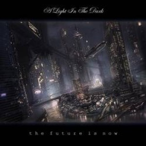 A Light In The Dark - The Future Is Now cover art