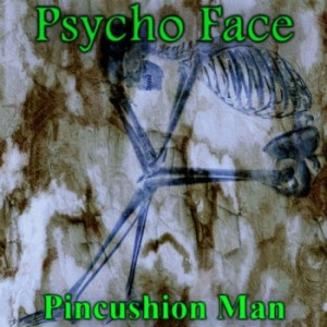 Psycho Face - Pincushion Man cover art