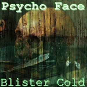 Psycho Face - Blister Cold cover art