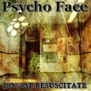 Psycho Face - Do Not Resuscitate cover art