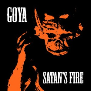 Goya - Satan's Fire cover art