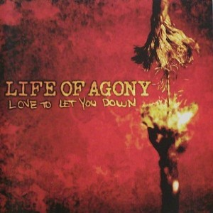 Life of Agony - Love to Let You Down cover art