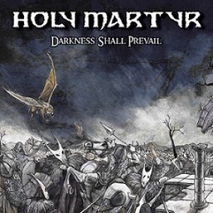 Holy Martyr - Darkness Shall Prevail cover art
