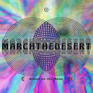March the Desert - Waves on the Moon cover art