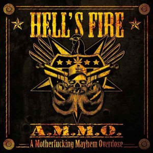 Hell's Fire - A.M.M.O. (A Motherfucking Mayhem Overdose) cover art