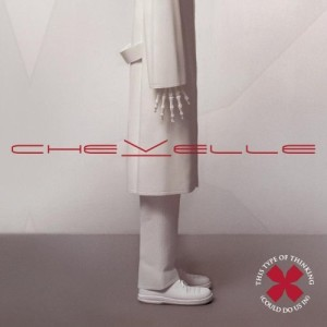 Chevelle - This Type of Thinking (Could Do Us In) cover art