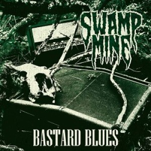 Swamp Mine - Bastard Blues cover art