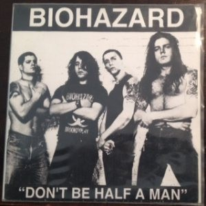 Biohazard - Don't Be Half a Man cover art