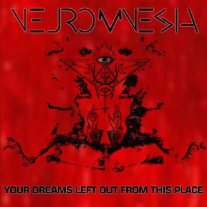 Neuromnesia - Your Dreams Left Out From This Place cover art