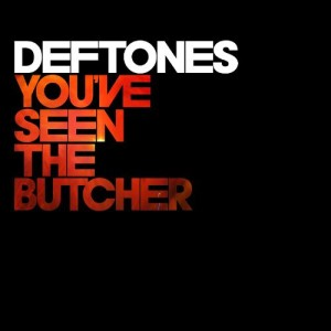 Deftones - You've Seen the Butcher cover art