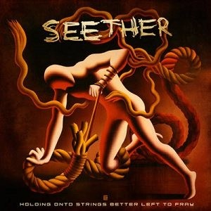 Seether - Holding Onto Strings Better Left to Fray cover art