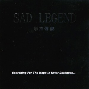 Sad Legend - Searching for the Hope in Utter Darkness cover art