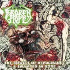 Broken Hope - Swamped in Gore & The Bowels of Repugnance cover art