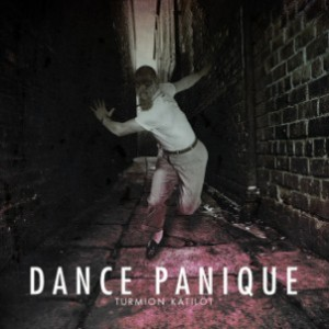 Turmion Kätilöt - Dance Panique cover art