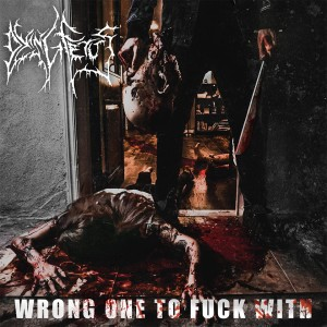 Dying Fetus - Wrong One To Fuck With cover art
