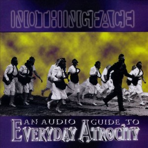 Nothingface - An Audio Guide to Everyday Atrocity cover art