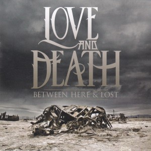 Love and Death - Between Here & Lost cover art