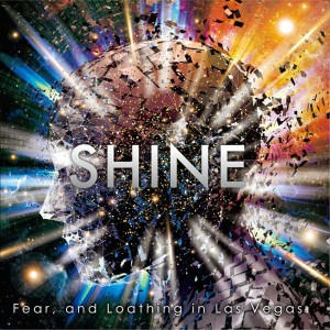 Fear, and Loathing in Las Vegas - SHINE cover art